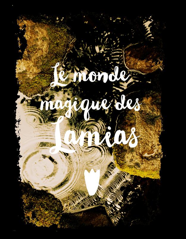 Le monde magique des Lamias
